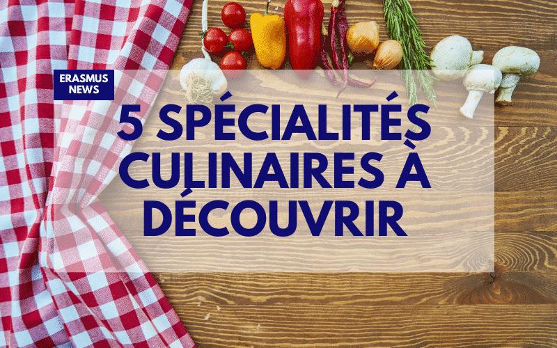 5 spécialités culinaires à découvrir